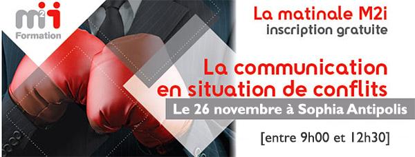 La communication en situation de conflits – La Matinale M2i : le 26 novembre à Sophia Antipolis